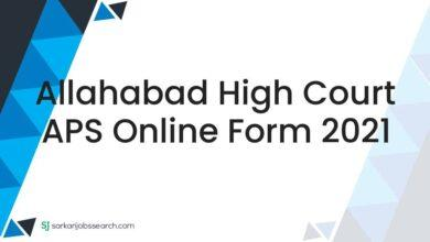 Allahabad High Court APS Online Form 2021