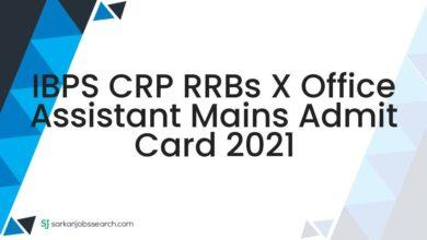 IBPS CRP RRBs X Office Assistant Mains Admit Card 2021