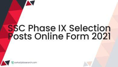 SSC Phase IX Selection Posts Online Form 2021