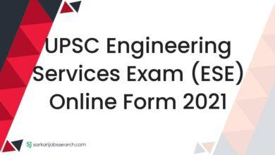 UPSC Engineering Services Exam (ESE) Online Form 2021