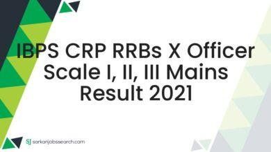 IBPS CRP RRBs X Officer Scale I, II, III Mains Result 2021