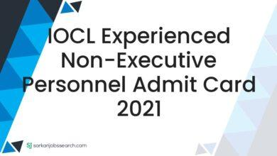 IOCL Experienced Non-Executive Personnel Admit Card 2021