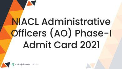 NIACL Administrative Officers (AO) Phase-I Admit Card 2021